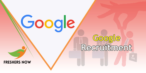 Google Recruitment 2019 - Google Careers For Freshers