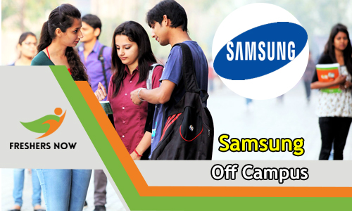 Samsung Off Campus Recruitment 2018-2019 Drive For Freshers