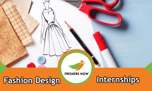 Fashion Design Internships 2020 For Freshers And Students Freshersnow Com
