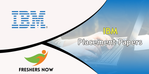 IBM Placement Papers 2018-2019 PDF Download - FreshersNow Com