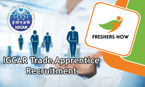 IGCAR Trade Apprentice Recruitment