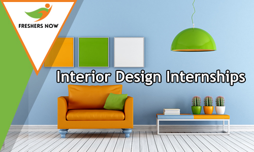 Interior design internships 2018 2019 for freshers and for Interior design internships
