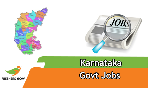Karnataka Govt Jobs 2019 karnataka gov in Notification - FreshersNow Com
