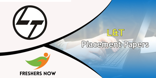 L&T Placement Papers 2018-2019 | PDF Download - FreshersNow Com