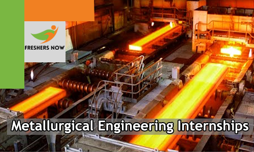 Metallurgical Engineering Internships