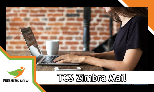 TCS Zimbra Mail Login And Mobile App Details - FreshersNow Com