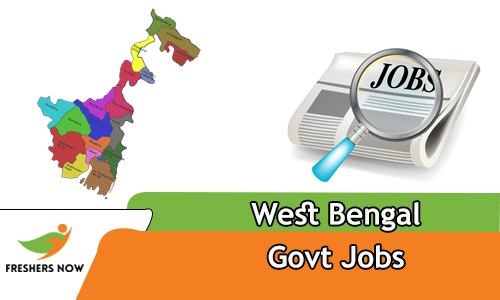 West Bengal Govt Jobs 2019 wb gov in Notification - FreshersNow Com
