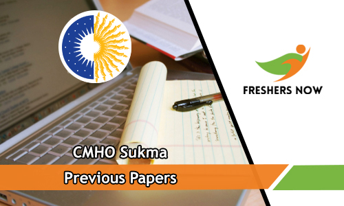 CMHO Sukma Previous Papers