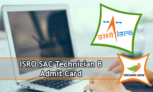 ISRO SAC Technician B Admit Card
