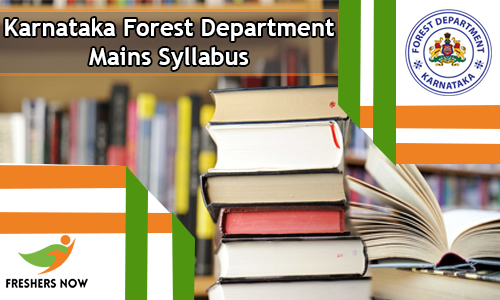 Karnataka Forest Department Mains Syllabus
