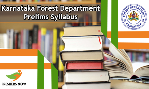 Karnataka Forest Department Prelims Syllabus
