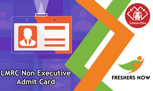 LMRC Non Executive Admit Card