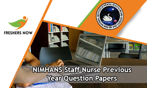 NIMHANS Staff Nurse Previous Year Question Papers