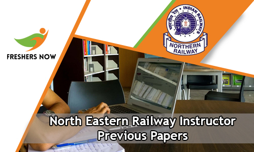 North Eastern Railway Instructor Previous Papers