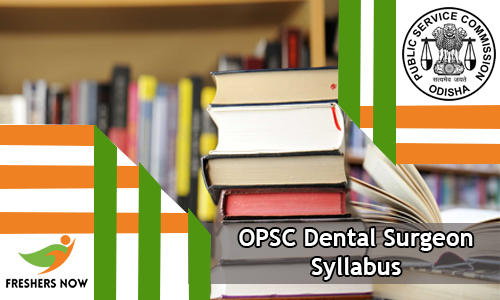 OPSC Dental Surgeon Syllabus