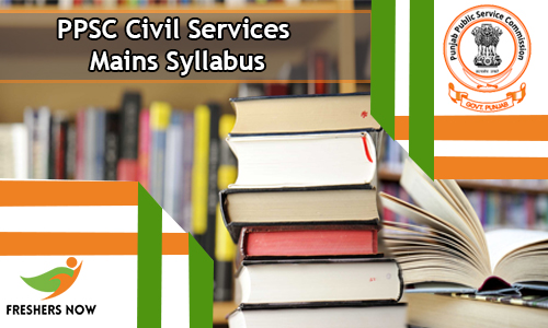PPSC Civil Services Mains Syllabus