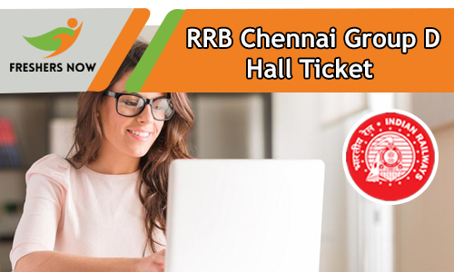 RRB Chennai Group D Hall Ticket