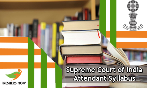 Supreme Court of India Attendant Syllabus