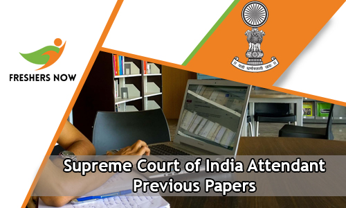 Supreme Court of India Attendant Previous Papers