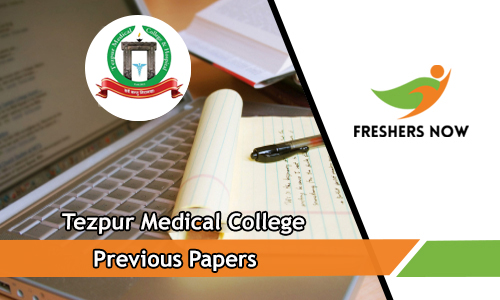 Tezpur Medical College Previous Papers