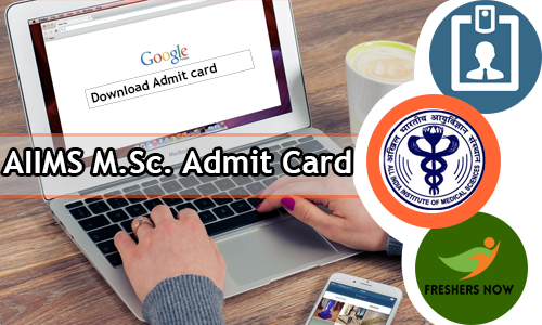 AIIMS M Sc  Admit Card 2019 Download - M Biotechnology Hall Ticket