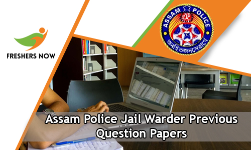 Assam Police Jail Warder Previous Question Papers