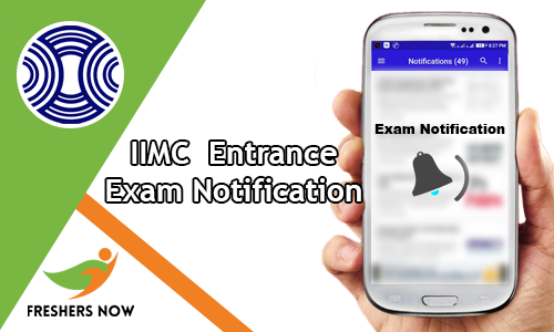 IIMC Entrance Exam Notification