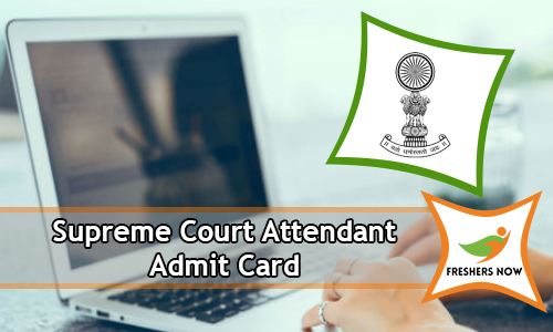 Supreme Court Attendant Admit Card