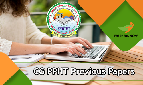 CG PPHT Previous Year Question Papers