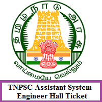 TNPSC Assistant System Engineer Hall Ticket