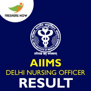 AIIMS Delhi Nursing Officer Result 2019