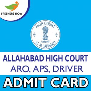 Allahabad High Court ARO, APS, Driver Admit Card 2019
