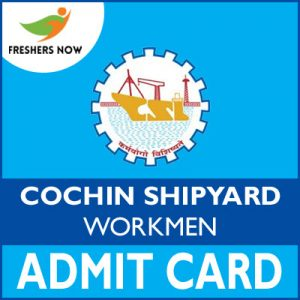 Cochin Shipyard Workmen Admit Card 2019