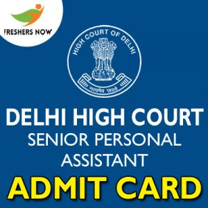 Delhi High Court Senior Personal Assistant Admit Card 2019