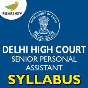 Delhi High Court Senior Personal Assistant Syllabus 2019