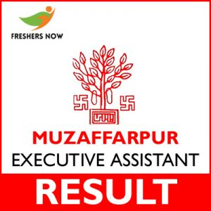 Muzaffarpur Executive Assistant Result 2019