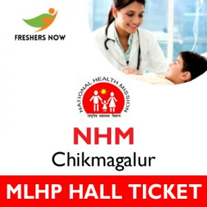 NHM Chikmagalur MLHP Hall Ticket 2019