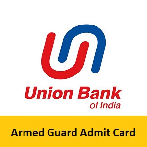 Union Bank of India Armed Guard Admit Card