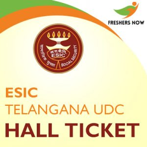 ESIC Telangana UDC Hall Ticket 2019