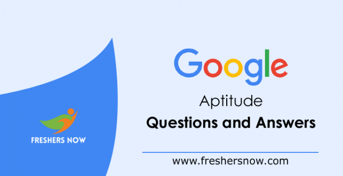 Google Aptitude Questions and Answers