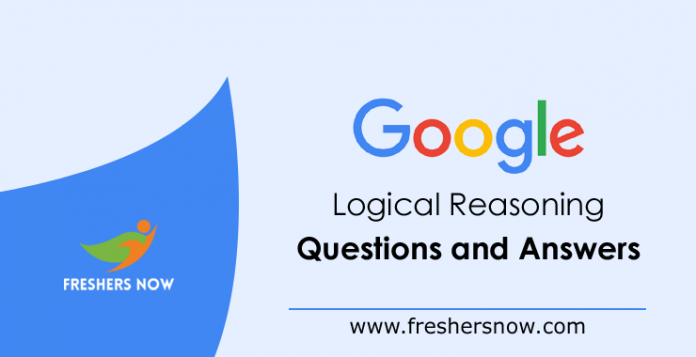 Google Logical Reasoning Questions and Answers