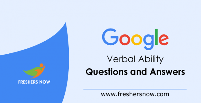 Google Verbal Ability Questions and Answers