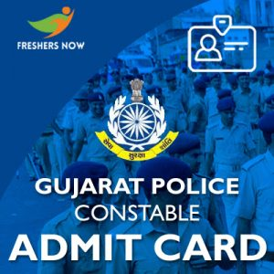 Gujarat Police Constable Admit Card 2019