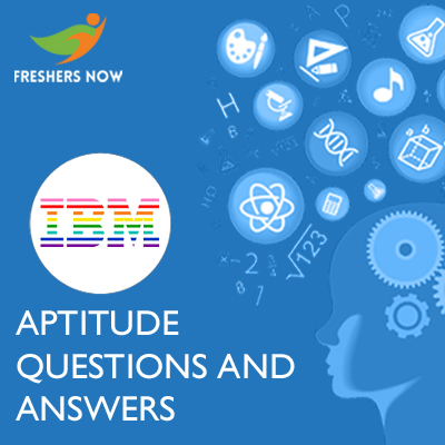 IBM Aptitude Questions and Answers