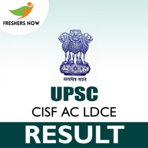 UPSC CISF AC LDCE Result