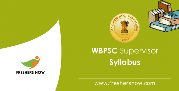 WBPSC Supervisor Syllabus 2019 PDF Download & Exam Pattern