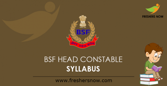 BSF Head Constable Syllabus 2019