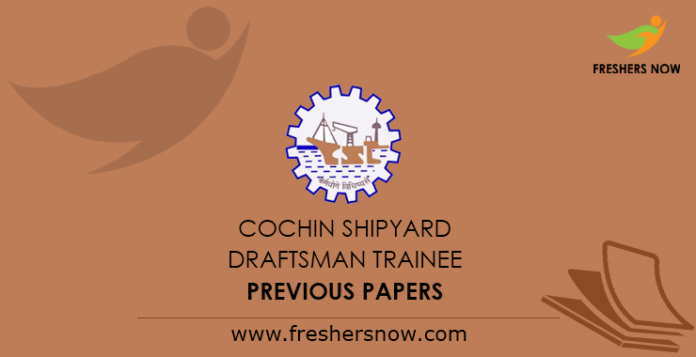 Cochin Shipyard Ship Draftsman Trainee Previous Papers