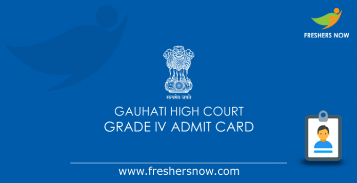 Gauhati High Court Grade IV Admit Card 2019