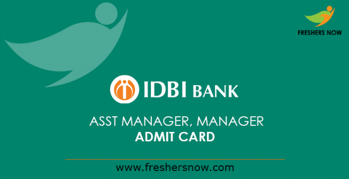 IDBI Assistant Manager, Manager Admit Card 2019